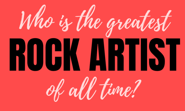 WHO IS THE GREATEST ROCK ARTIST OF ALL TIME?